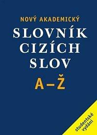 Nový akademický slovník cizích slov A - Ž (brožovaný)