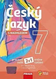 Český jazyk s nadhledem 7 pro ZŠ a VG PS 2v1