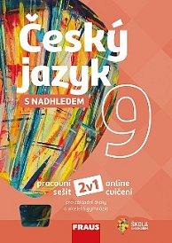 Český jazyk s nadhledem 9 pro ZŠ a VG PS 2v1